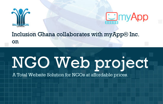 NGO Web Project collaboration between Inclusion Ghana and myApp Inc.